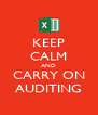 KEEP CALM AND CARRY ON AUDITING - Personalised Poster A4 size