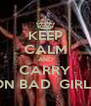 KEEP CALM AND CARRY ON BAD  GIRLS - Personalised Poster A4 size