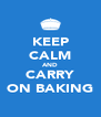 KEEP CALM AND CARRY ON BAKING - Personalised Poster A4 size