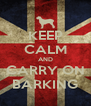 KEEP CALM AND CARRY ON BARKING - Personalised Poster A4 size