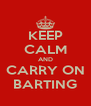 KEEP CALM AND CARRY ON BARTING - Personalised Poster A4 size