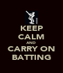 KEEP CALM AND CARRY ON BATTING - Personalised Poster A4 size