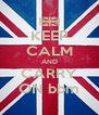 KEEP CALM AND CARRY ON bbm - Personalised Poster A4 size