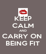 KEEP CALM AND CARRY ON  BEING FIT - Personalised Poster A4 size