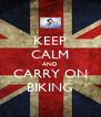 KEEP CALM AND CARRY ON BIKING - Personalised Poster A4 size