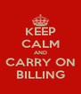 KEEP CALM AND CARRY ON BILLING - Personalised Poster A4 size