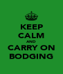 KEEP CALM AND CARRY ON BODGING - Personalised Poster A4 size