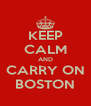 KEEP CALM AND CARRY ON BOSTON - Personalised Poster A4 size