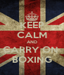 KEEP CALM AND CARRY ON  BOXING - Personalised Poster A4 size