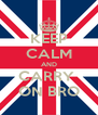 KEEP CALM AND CARRY  ON BRO - Personalised Poster A4 size
