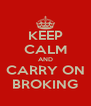 KEEP CALM AND CARRY ON BROKING - Personalised Poster A4 size