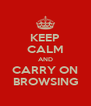 KEEP CALM AND CARRY ON BROWSING - Personalised Poster A4 size
