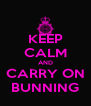 KEEP CALM AND CARRY ON BUNNING - Personalised Poster A4 size