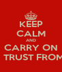 KEEP CALM AND CARRY ON BUYING MEAT YOU CAN TRUST FROM YOUR LOCAL BUTCHER - Personalised Poster A4 size