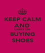 KEEP CALM AND CARRY ON BUYING SHOES - Personalised Poster A4 size