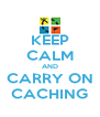KEEP CALM AND CARRY ON CACHING - Personalised Poster A4 size