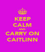 KEEP CALM AND CARRY ON CAITLINN - Personalised Poster A4 size