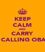 KEEP CALM AND CARRY ON CALLING OBAMA - Personalised Poster A4 size