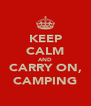 KEEP CALM AND CARRY ON, CAMPING - Personalised Poster A4 size