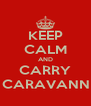 KEEP CALM AND CARRY ON CARAVANNING - Personalised Poster A4 size