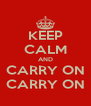 KEEP CALM AND CARRY ON CARRY ON - Personalised Poster A4 size