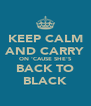 KEEP CALM AND CARRY ON 'CAUSE SHE'S BACK TO BLACK - Personalised Poster A4 size