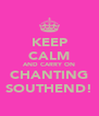 KEEP CALM AND CARRY ON CHANTING SOUTHEND! - Personalised Poster A4 size