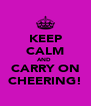 KEEP CALM AND  CARRY ON CHEERING! - Personalised Poster A4 size