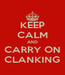 KEEP CALM AND CARRY ON CLANKING - Personalised Poster A4 size