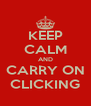 KEEP CALM AND CARRY ON CLICKING - Personalised Poster A4 size