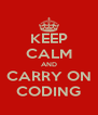 KEEP CALM AND CARRY ON CODING - Personalised Poster A4 size