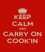 KEEP CALM AND CARRY ON COOK'IN - Personalised Poster A4 size