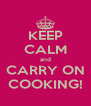KEEP CALM and CARRY ON COOKING! - Personalised Poster A4 size