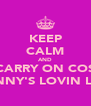 KEEP CALM AND CARRY ON COS LENNY'S LOVIN LIFE - Personalised Poster A4 size