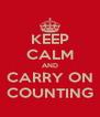 KEEP CALM AND CARRY ON COUNTING - Personalised Poster A4 size