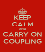 KEEP CALM AND CARRY ON COUPLING - Personalised Poster A4 size