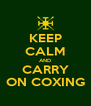 KEEP CALM AND CARRY ON COXING - Personalised Poster A4 size