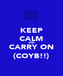 KEEP CALM AND CARRY ON (COYB!!) - Personalised Poster A4 size
