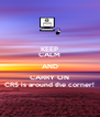 KEEP CALM AND CARRY ON CRS is around the corner! - Personalised Poster A4 size