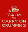 KEEP CALM AND CARRY ON CRUMPING - Personalised Poster A4 size