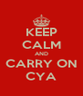 KEEP CALM AND CARRY ON CYA - Personalised Poster A4 size