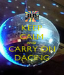 KEEP CALM AND CARRY ON DACING - Personalised Poster A4 size