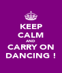 KEEP CALM AND CARRY ON DANCING ! - Personalised Poster A4 size