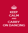 KEEP CALM AND CARRY ON DANCING - Personalised Poster A4 size