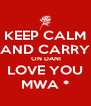 KEEP CALM AND CARRY  ON DANI LOVE YOU MWA * - Personalised Poster A4 size