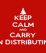 KEEP CALM AND CARRY ON DISTRIBUTING - Personalised Poster A4 size