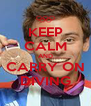 KEEP CALM AND CARRY ON DIVING - Personalised Poster A4 size