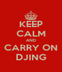 KEEP CALM AND CARRY ON DJING - Personalised Poster A4 size
