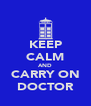 KEEP CALM AND CARRY ON DOCTOR - Personalised Poster A4 size