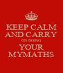 KEEP CALM AND CARRY ON DOING YOUR MYMATHS - Personalised Poster A4 size
